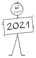 Vector cartoon stick figure drawing conceptual illustration of man or businessman holding year 2021 lettering sign.