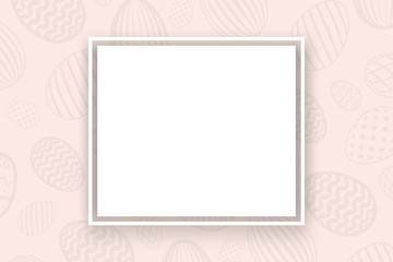 Happy Easter background, pastel textured eggs. Decoration paper frame. Greeting Easter 3D card. Border template, empty copy space. Holiday design poster, banner, invitation. Vector illustration