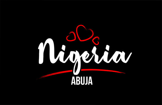 Nigeria country on black background with red love heart and its capital Abuja