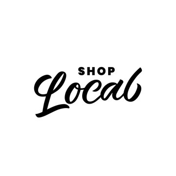 Hand drawn lettering logo. The inscription: Shop local. Perfect design for greeting cards, posters, T-shirts, banners, print invitations.