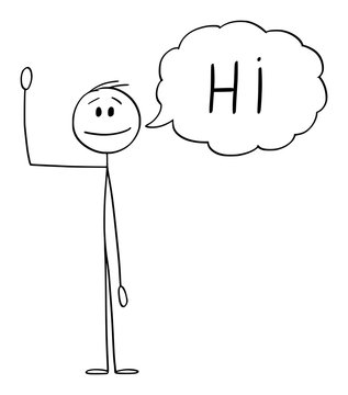 Vector cartoon stick figure drawing conceptual illustration of man or businessman waving his hand, and greeting with text bubble or speech balloon saying hi.