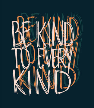Be Kind to Every Kind Vector Vegan Design