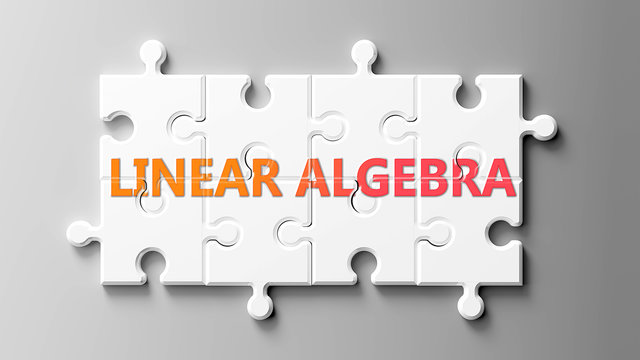 Linear algebra complex like a puzzle - pictured as word Linear algebra on a puzzle pieces to show that Linear algebra can be difficult and needs cooperating pieces that fit together, 3d illustration