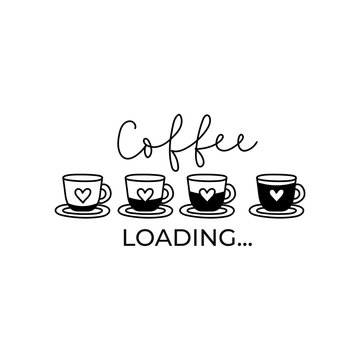 Coffee loading funny card or print with lettering vector illustration. Template of cups with heart symbols and caffeine downloading flat style design. Java time concept