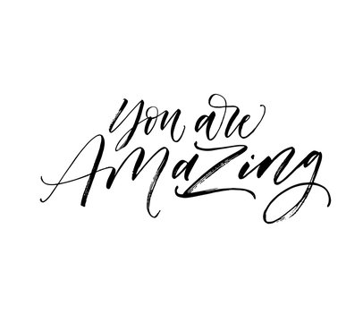You are amazing postcard. Hand drawn brush style modern calligraphy. Vector illustration of handwritten lettering.