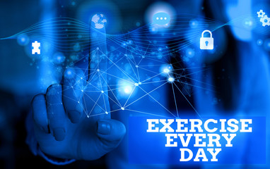 Handwriting text Exercise Every Day. Conceptual photo move body energetically in order to get fit and healthy Picture photo system network scheme modern technology smart device
