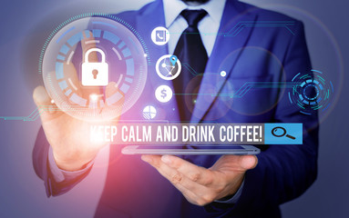 Handwriting text writing Keep Calm And Drink Coffee. Conceptual photo encourage demonstrating to enjoy caffeine drink and relax Picture photo system network scheme modern technology smart device