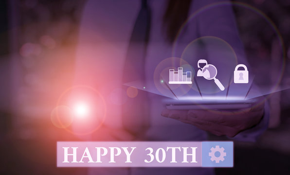Writing note showing Happy 30Th. Business concept for a joyful occasion for special event to mark the 30th year