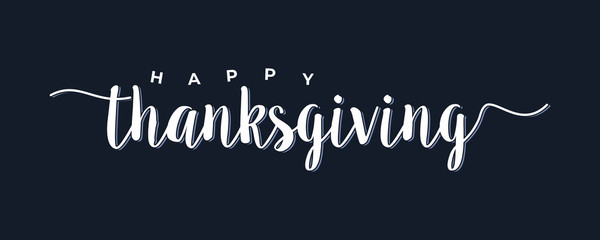 Happy Thanksgiving hand drawn calligraphic white text isolated on black background vector illustration. usable for web banners, posters and greeting cards