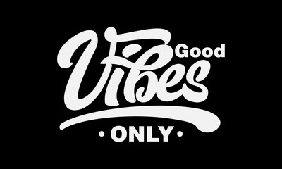Canvas Prints Positive Typography Good vibes only text slogan print for t shirt and other us. lettering slogan graphic vector illustration