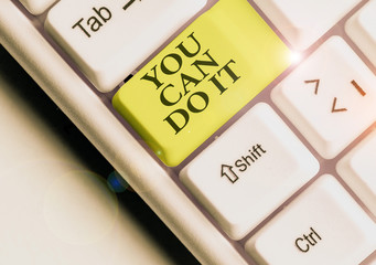 Word writing text You Can Do It. Business photo showcasing Bring it On Believing to oneself Give a try Take the chance