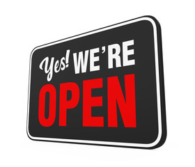 """""""Yes We're Open"""" Sign Isolated"""
