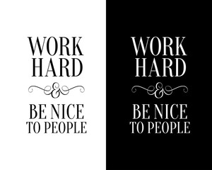 Work hard and be nice to people poster. Vector illustration.