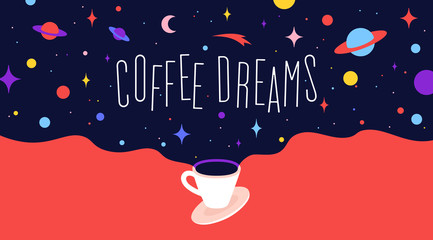 Coffee cup with universe dreams and text phrase Coffee Dreams