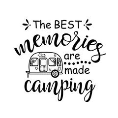 The best memories are made Camping vector design. Travel trailer clip art. Isolated on transparent background.