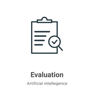 Evaluation outline vector icon. Thin line black evaluation icon, flat vector simple element illustration from editable artificial intellegence and future technology concept isolated on white
