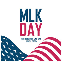 MLK Day celebrate card with waving United States flag. Martin Luther King Day. USA national holiday vector illustration.