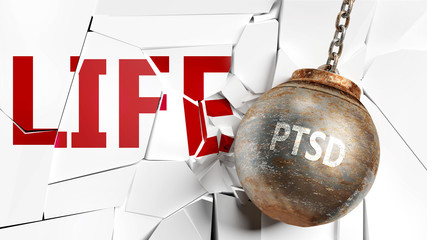 Ptsd and life - pictured as a word Ptsd and a wreck ball to symbolize that Ptsd can have bad effect and can destroy life, 3d illustration