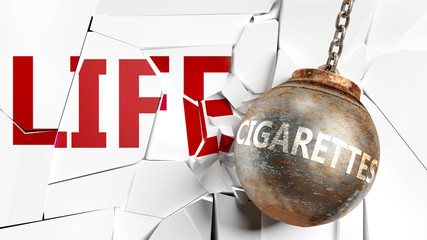 Cigarettes and life - pictured as a word Cigarettes and a wreck ball to symbolize that Cigarettes can have bad effect and can destroy life, 3d illustration