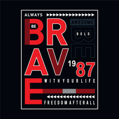 be brave typography t shirt vectors