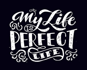 My Life is perfect life - cute motivation hand drawn lettering