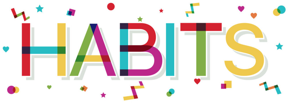 """""""Habits"""" word with colorful confetti"""