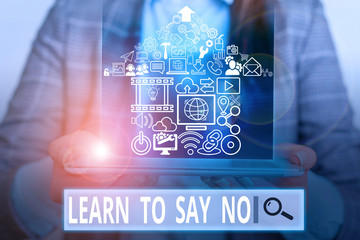 Handwriting text writing Learn To Say No. Conceptual photo dont hesitate tell that you dont or want doing something