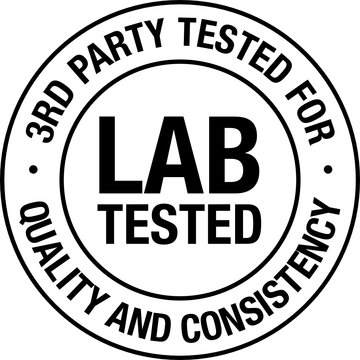 LAB TESTED 3rd Party Tested For Quality and Consistency
