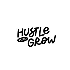 Hustle and grow calligraphy shirt quote lettering