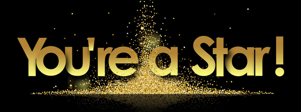 You're a Star in golden stars background