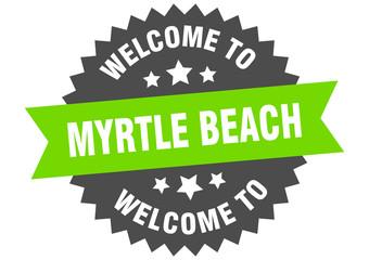 Myrtle Beach sign. welcome to Myrtle Beach green sticker