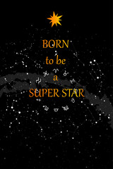 Born to be a superstar. Motivational poster