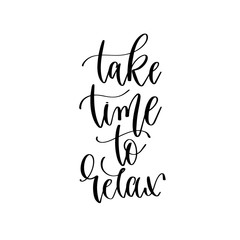Poster Positive Typography take time to relax - hand lettering inscription text, motivation and inspiration positive quote