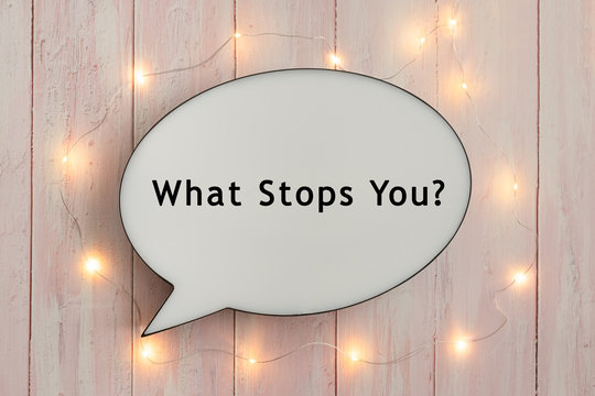 What Stops You? On Speech Bubble with Fairy Lights