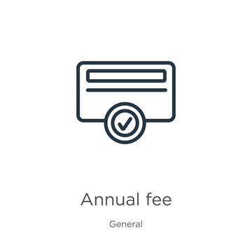 Annual fee icon. Thin linear annual fee outline icon isolated on white background from general collection. Line vector annual fee sign, symbol for web and mobile