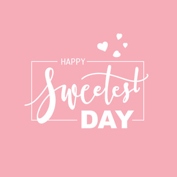 Happy Valentine's Day gift card. Valentine's day handwritten greeting letters design, Happy Sweetest Day Calligraphy style Vector.