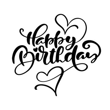 Happy Birthday calligraphy text for invitation and greeting card, prints and posters. Vector Hand drawn inscription, calligraphic design