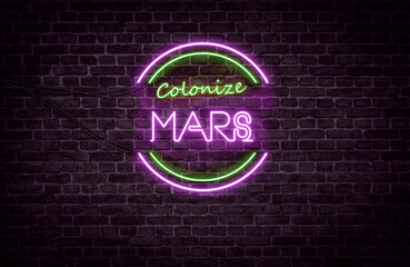 A green and purple neon light sign that reads: Colonize MARS