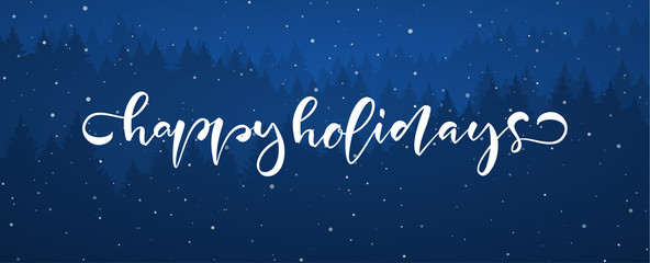 Handwritten modern brush lettering of Happy Holidays on blue forest background.