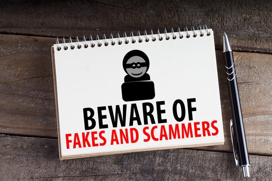 Beware Of Fakes And Scammers