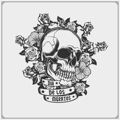 Day of the dead skull emblem. Skull and roses. Skull tattoo, print design for t-shirt.