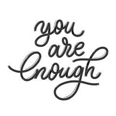 Poster Positive Typography You are enough. Card with calligraphy. Hand drawn modern lettering.