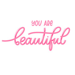 You are beautiful. Card with calligraphy. Hand drawn modern lettering.
