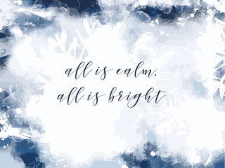"Winter image with snowflakes in white with blue background and text ""all is calm, all is bright"". Printable Holiday card."