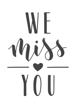 Vector Illustration. Handwritten Lettering of We Miss You. Template for Banner, Greeting Card, Postcard, Invitation, Farewell Party, Poster or Sticker. Objects Isolated on White Background.
