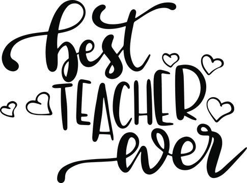 Best teacher ever decoration for T-shirt