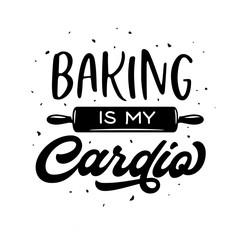 Estores personalizados para cocina con tu foto Baking is my cardio t-shirt design. Vector illustration.