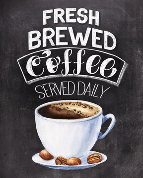 Fresh brewed coffee served daily chalk hand lettering with colorful cup illustration on black chalkboard background. Vintage food illustration.