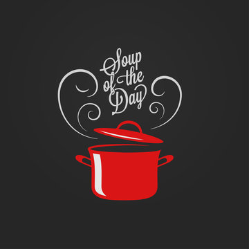 Soup of the day vintage lettering. Saucepan logo