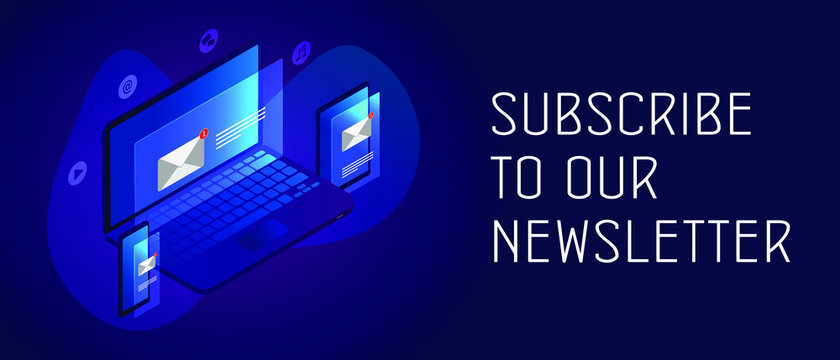 Subscribe to our newsletter concept. Isometric laptop, tablet and smartphone with mail envelope notification icon and text box. Header and footer banner template with text.